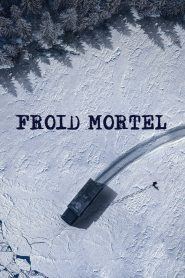 Froid Mortel 2021
